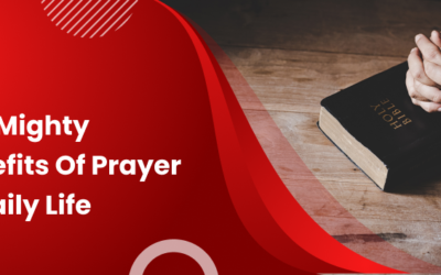 The Mighty Benefits Of Prayer In Daily Life